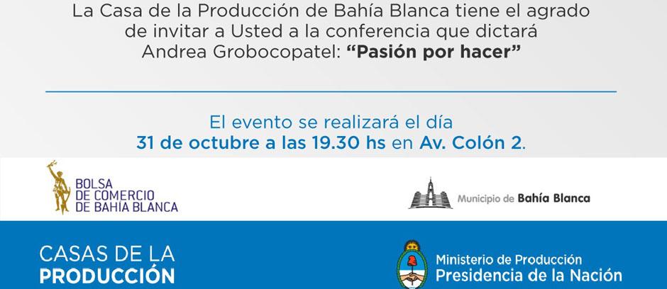 """""""Pasión por hacer"""": conferencia organizada por la Casa de la Producción de Bahía Blanca"""